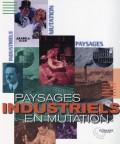Paysages industriels en mutation