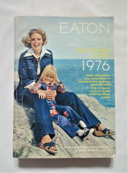 Eaton's Catalog, Spring/Summer, 1976. Écomusée du fier monde.